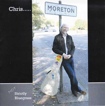 Album Cover of Not Strictly Bluegrass by Chris Moreton